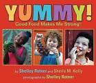 Yummy!: Good Food Makes Me Stong! by Shelley Rotner, Sheila M Kelly (Hardback, 2013)