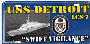 NAVY USS DETROIT LCS-7 SWIFT VIGILANCE LICENSE PLATE MADE IN