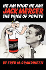 Jack Mercer, the Voice of Popeye by Fred M Grandinetti (Paperback / softback, 2007)