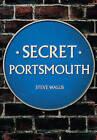 Secret Portsmouth by Steve Wallis (Paperback, 2016)