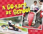 A Go-Kart at School by Jay Dale (Paperback, 2013)