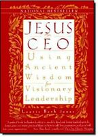 Jesus Ceo: Using Ancient Wisdom For Visionary Leadership By Laurie Beth Jones, ( on sale