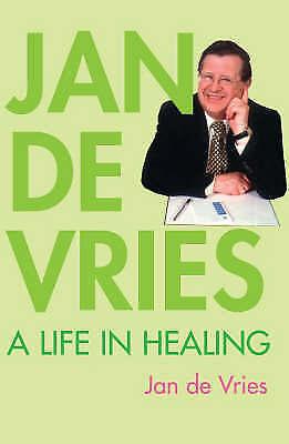de Vries, Jan, Jan de Vries: A Life in Healing, Very Good Book