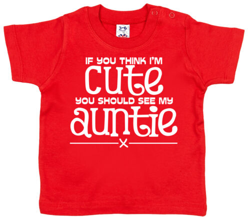 "Auntie Baby T-Shirt /""If you think I/'m Cute see My Auntie/"" Niece Nephew Gift"