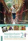 Niederrhein mit Kindern 2 von Susanne Wingels (2016, Taschenbuch)