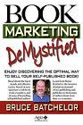 Book Marketing De-Mystified by Bruce T Batchelor (Paperback, 2007)