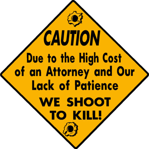 CAUTION SHOOT TO KILL NO PATIENCE FUNNY ALUMINUM GUN SIGN HUNT CABIN YARD DECOR