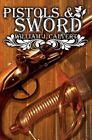 Pistol and Sword 9781785540448 by William J. Calvert Hardback