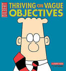 Thriving on Vague Objectives: A Dilbert Book by Scott Adams (Paperback, 2005)