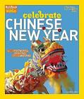 Celebrate Chinese New Year: With Fireworks, Dragons, and Lanterns (Holidays Around The World) by Otto Otto, Carolyn Otto (Hardback, 2009)