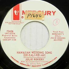 JULIE ROGERS 45 Hawaiian Wedding Song (Ke-Kali-Nei-Au) MERCURY Promo VG++ #CC241