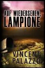 Auf Wiedersehen, Lampione by Vincent Palazzo (Paperback / softback, 2014)