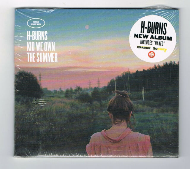 ♫ - H-BURNS - KID WE OWN THE SUMMER - 10 TITRES - 2017 - NEUF NEW NEU - ♫
