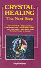 Crystal Healing: The Next Step by Phyllis Galde (Paperback, 1988)