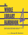 The Whole Library Handbook: Current Data, Professional Advice, and Curiosa About Libraries and Library Services: Pt. 4 by American Library Association (Paperback, 2006)