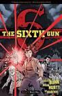The Sixth Gun Volume 9: Boot Hill by Cullen Bunn (Paperback, 2016)