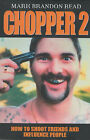 Chopper II: How to Shoot Friends and Influence People by Mark Brandon Read (Hardback, 2002)