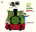 And the Train Goes... by William Bee (Paperback, 2008)