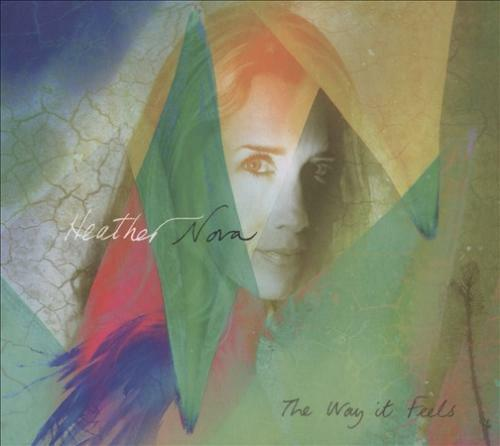 HEATHER NOVA - THE WAY IT FEELS [SLIPCASE] NEW CD