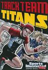 Track Team Titans by Fern Cano, Stephanie True Peters (Paperback / softback)