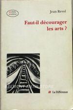 Faut-il Decourager Les Arts - Jean Revol - Art de débiles , débiles de l'Art -