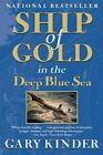 Ship of Gold in the Deep Blue Sea by Gary Kinder (Paperback / softback, 2009)