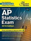 Cracking the AP Statistics Exam: 2016 Edition by Princeton Review (Paperback, 2015)