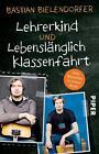 Lehrerkind / Lebenslänglich Klassenfahrt von Bastian Bielendorfer (2016, Taschenbuch)