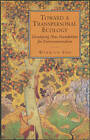 Toward a Transpersonal Ecology: Developing New Foundations for Environmentalism by Warwick Fox (Paperback, 1990)