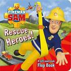 Fireman Sam Rescue Heroes! A Lift-and-Look Flap Book by Egmont UK Ltd (Novelty book, 2016)