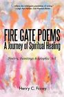 Fire Gate Poems: A Journey of Spiritual Healing by Henry C Finney (Paperback / softback, 2011)