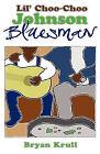 Lil' Choo-Choo Johnson, Bluesman by Bryan Krull (Paperback / softback, 2010)
