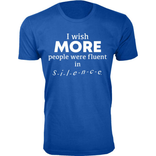 Men/'s I Wish More People Were Fluent in Silence Humor T-shirts