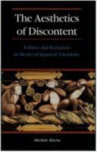 Aesthetics of Discontent : Politics and Reclusion in Medieval Japanese Literatur