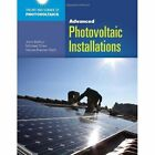 Advanced Photovoltaic Installations by John R. Balfour (Paperback, 2012)