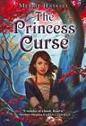 The Princess Curse by Merrie Haskell (Paperback / softback, 2013)