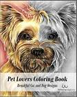 Pet Lovers Coloring Book: Beautiful Grayscale Cat and Dog Designs for Coloring by Lisa Marie (Paperback / softback, 2016)