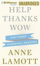 Help, Thanks, Wow : The Three Essential Prayers by Anne Lamott (2014, MP3 CD,...