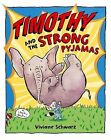 Timothy and the Strong Pyjamas by Viviane Schwarz (Paperback, 2007)