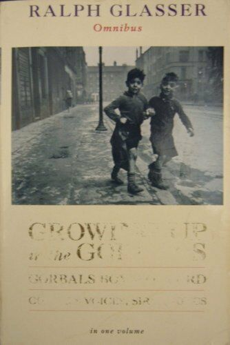 Ralph Glasser Omnibus: 'Growing Up in the Gorbals', 'Gorbals Boy at Oxford', 'G