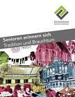 Senioren erinnern sich - Tradition und Brauchtum (2015, Taschenbuch)