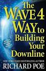The Wave 4 Way to Building Your Downline by Richard Poe (Paperback / softback, 2012)
