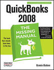 QuickBooks 2008 the Missing Manual by Bonnie Biafore (Paperback, 2007)
