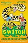 S.W.I.T.C.H 11: Anaconda Adventure by Ali Sparkes (Paperback, 2012)