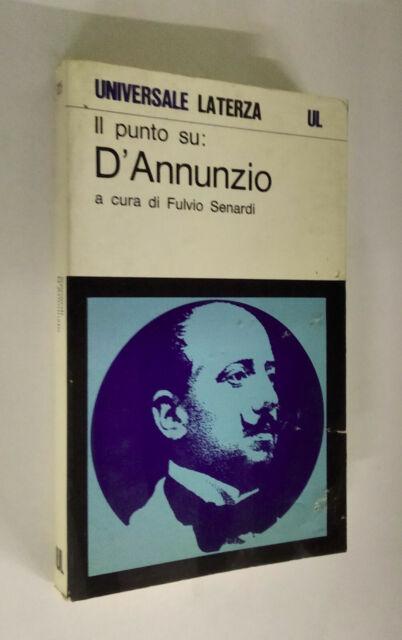 Fulvio Senardi (a cura di) - Il punto su D'Annunzio. Laterza 1989