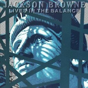 JACKSON-BROWNE-034-LIVES-IN-THE-BALANCE-034