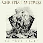 To Your Death (Black Vinyl+MP3) von Christian Mistress (2015)