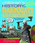 Children's History of Harrogate by Anne Chrystal, Paul Chrystal (Paperback, 2010)