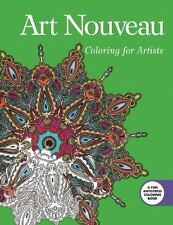 Creative Stress Relieving Adult Coloring Book: The Art Nouveau - Coloring for Artists by Skyhorse Publishing (2015, Paperback)