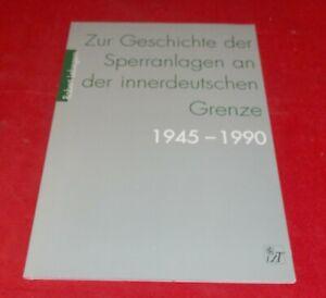 Zur Geschichte der Sperranlagen an der innerdeutschen Grenze 1945 - 1990